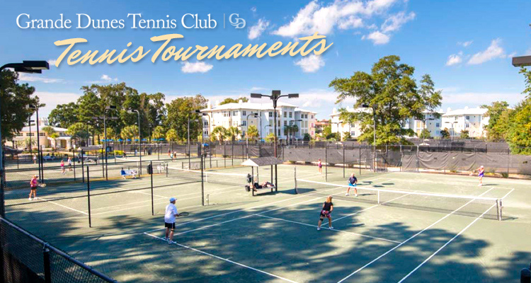 Grande Dunes Tennis Club Tournaments