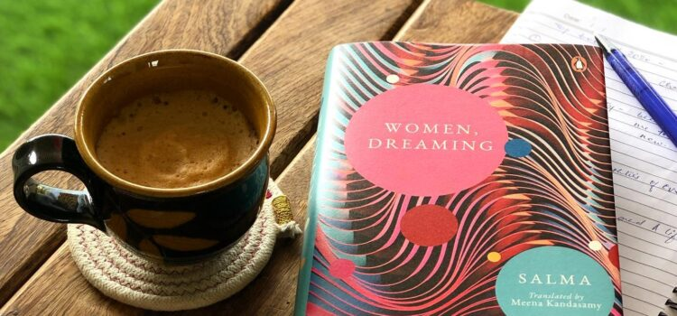 Salma's writing is incisive in Women, Dreaming, and Kandasamy's translation- seamless.