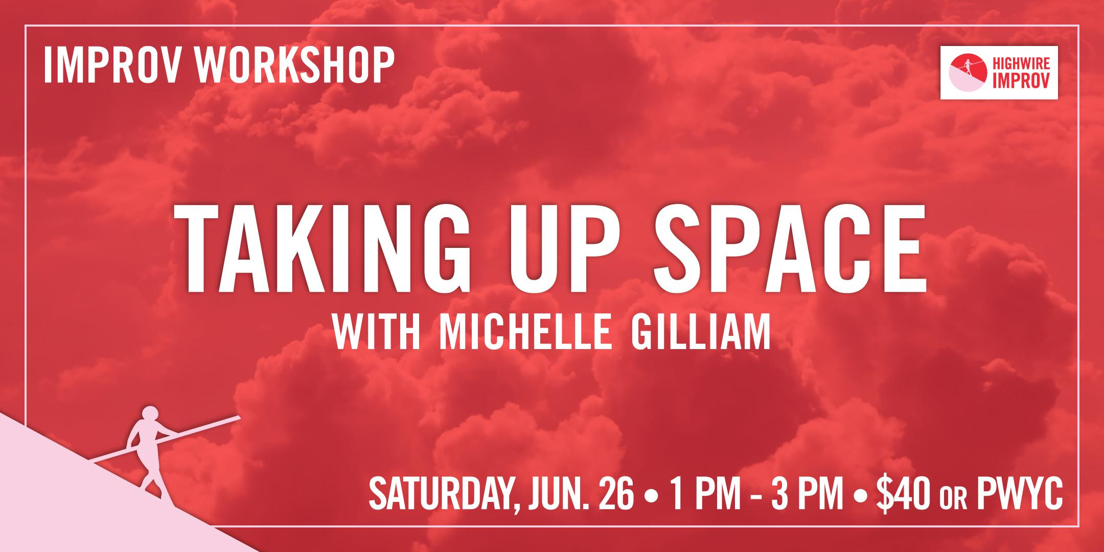 Taking Up Space with Michelle Gilliam