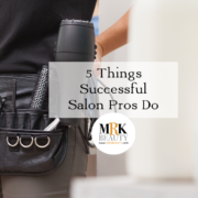 5 Things Successful Salon Professionals Do