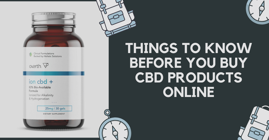 Things to Know Before You Buy CBD Products Online