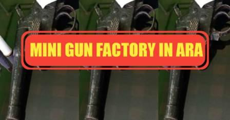 Mini Gun Factory in Ara