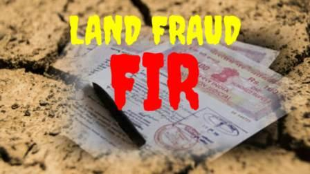 land fraud FIR registered