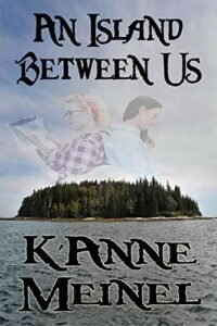 An Island Between Us by K'Anne Meinel