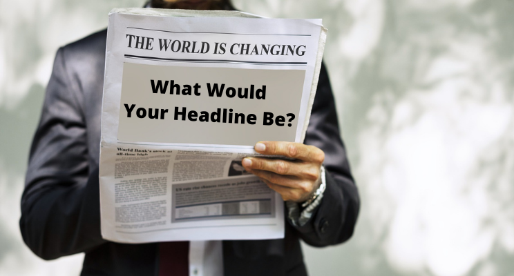 What would your headline be?