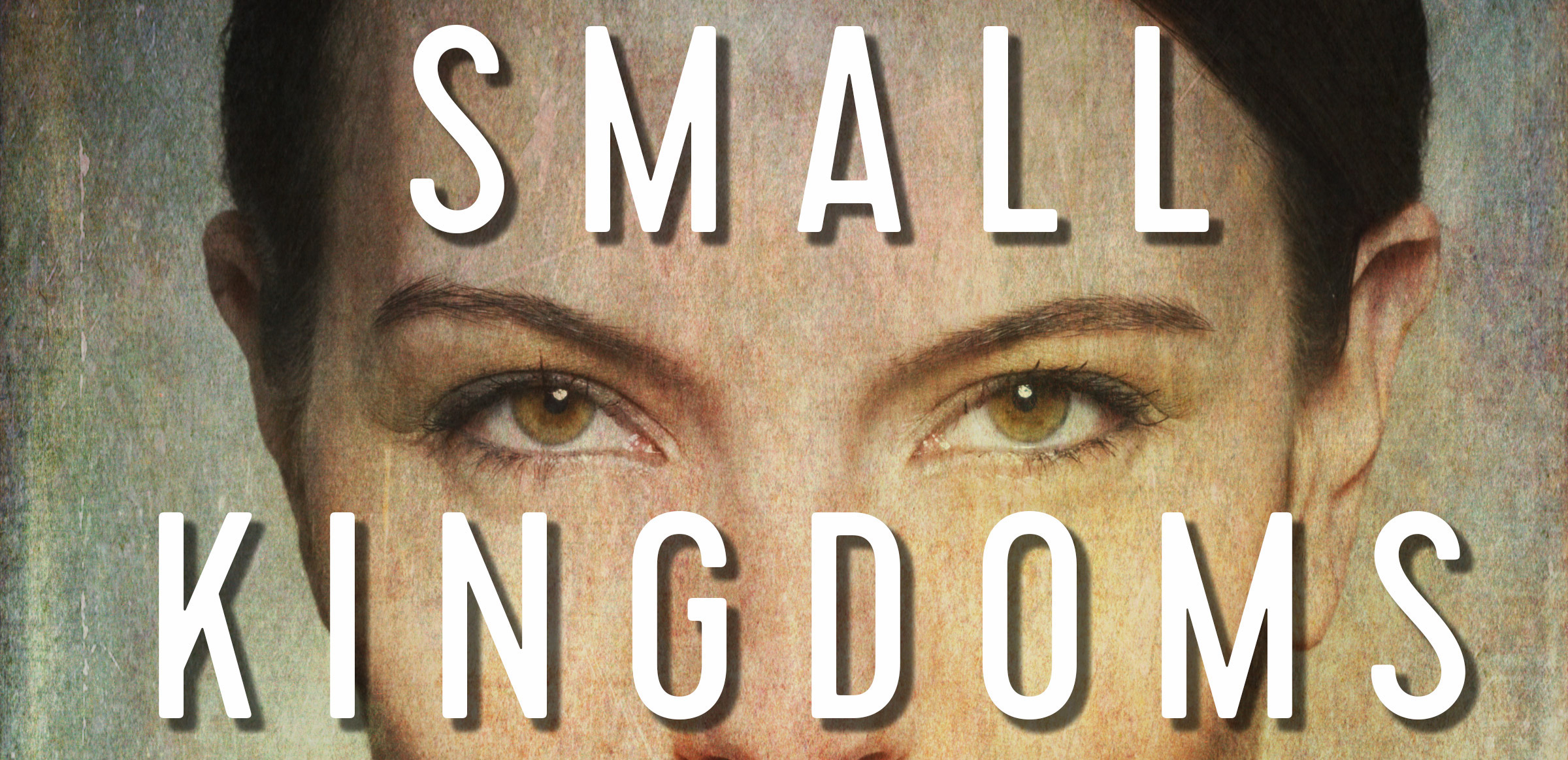 Pre-Order Now: Small Kingdoms and Other Stories