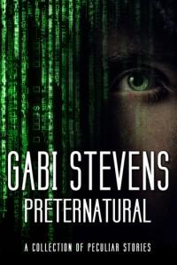 Preternatural Gabi Stevens_500 Pixels