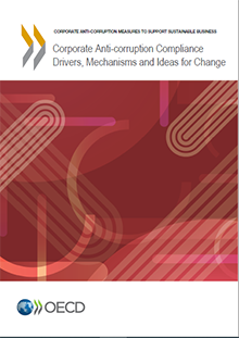 Corporate Anti-Corruption Compliance Drivers, Mechanisms, and Ideas for Change