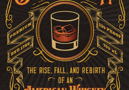 Book Review of 'Bourbon: The Rise, Fall, and Rebirth of an American Whiskey' by Fred Minnick