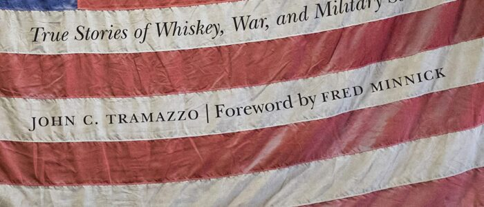 Book Review of 'Bourbon & Bullets: True Stories of Whiskey, War and Military Service' by John Tramazzo