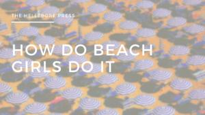 How Do Beach Girls Do It?