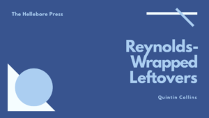 Reynolds-Wrapped Leftovers