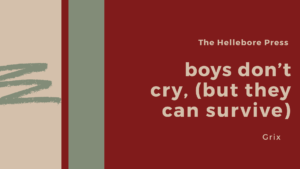 boys don't cry (but they can survive)