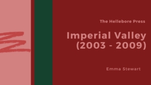 Imperial Valley (2003 – 2009)