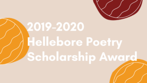 The 2019-2020 Hellebore Poetry Scholarship Award