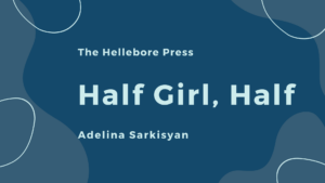 Half Girl, Half