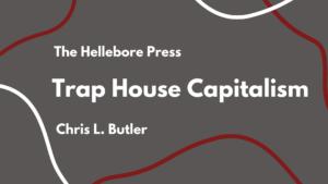 Trap House Capitalism