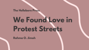 We Found Love in Protest Streets
