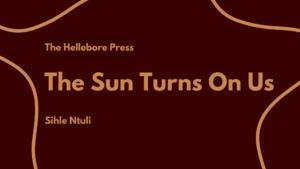 The Sun Turns On Us