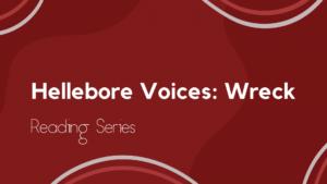 Hellebore Voices: WRECK
