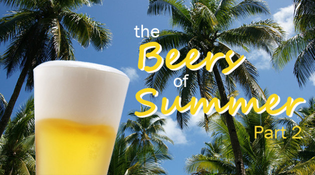The Beers of Summer Part 2