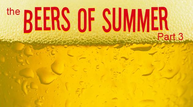Beers of Summer Pt 3