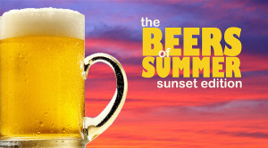 Beers of Summer Sunset Edition