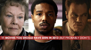 11 Movies You Should Have Seen in 2013