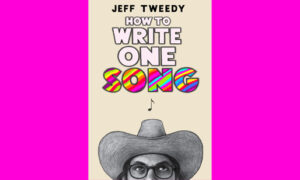 Jeff Tweedy How to Write One Song
