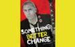 Something Better Change
