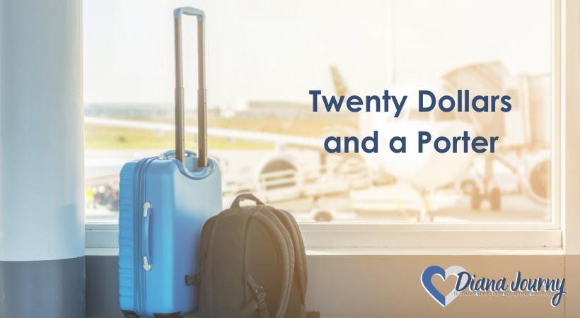 Twenty Dollars and a Porter