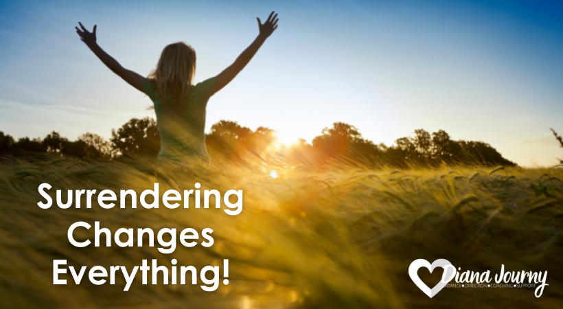 Surrendering Changes Everything!