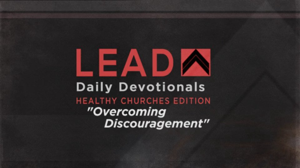 Overcoming Discouragement | Dr. George Wood