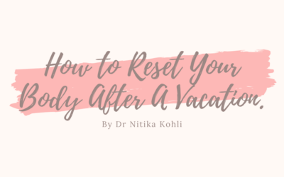 How to Reset Your Body After A Vacation.