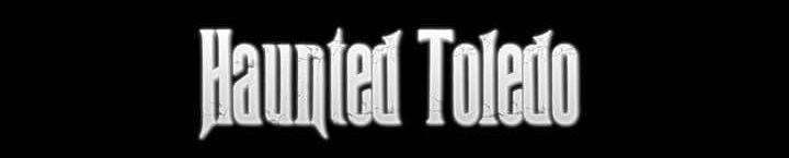 Haunted Toledo