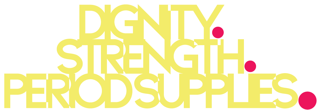 Dignity. Strength. Period Supplies.
