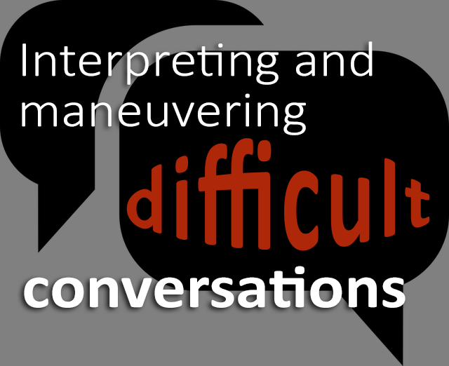 Conversation bubble graphic that says, 'Interpreting and maneuvering difficult conversations'