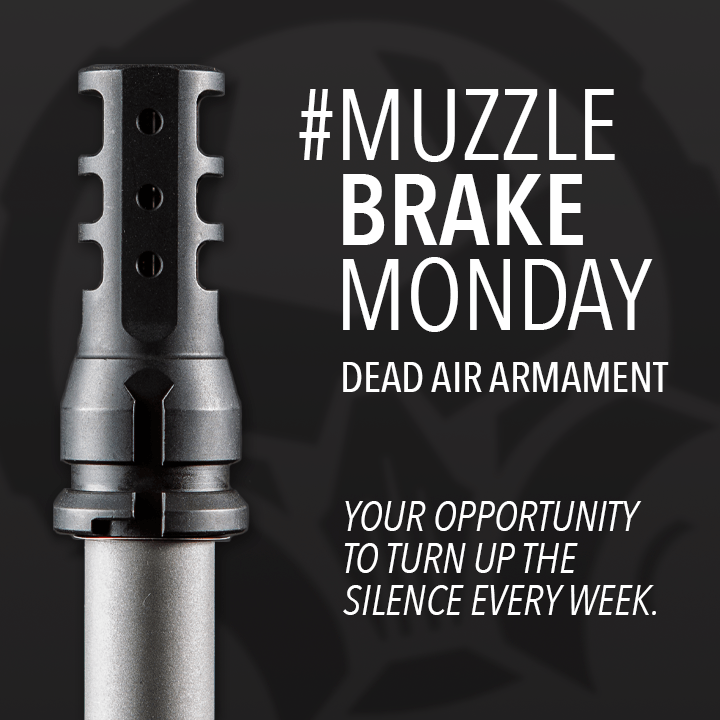 Dead Air Armament Muzzle Brake Monday