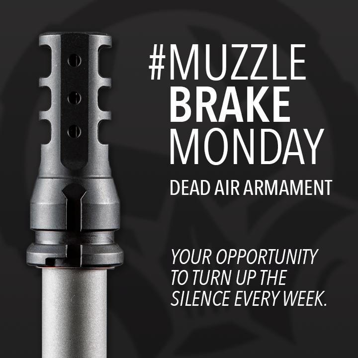 Dead Air Armament Muzzle Brake Monday