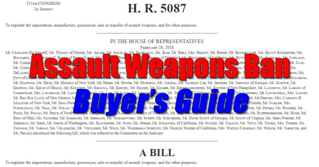 Assault Weapons Ban of 2018 - HR 5087 - Buyers Guide