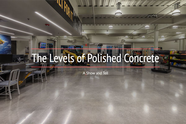 Levels of Polished Concrete Show and Tell