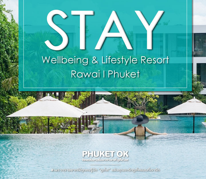 Stay Wellbeing & Lifestyle Resort – Phuket