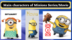 Main Characters of Minions Series/Movie.