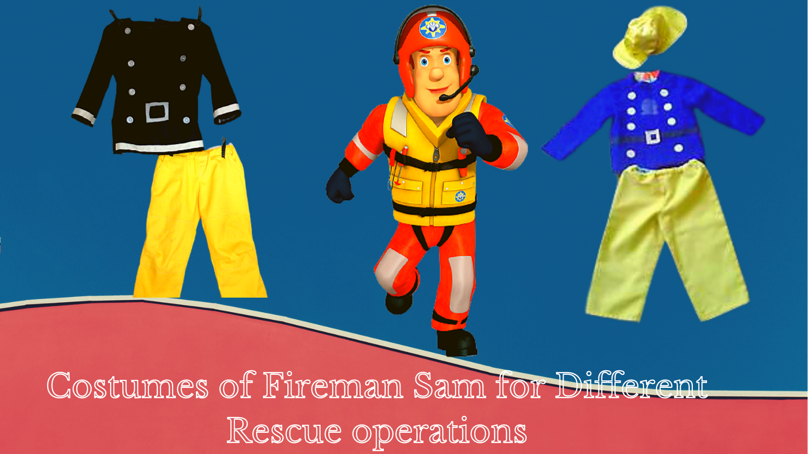 Costumes of Fireman Sam for Different Rescue Operations.