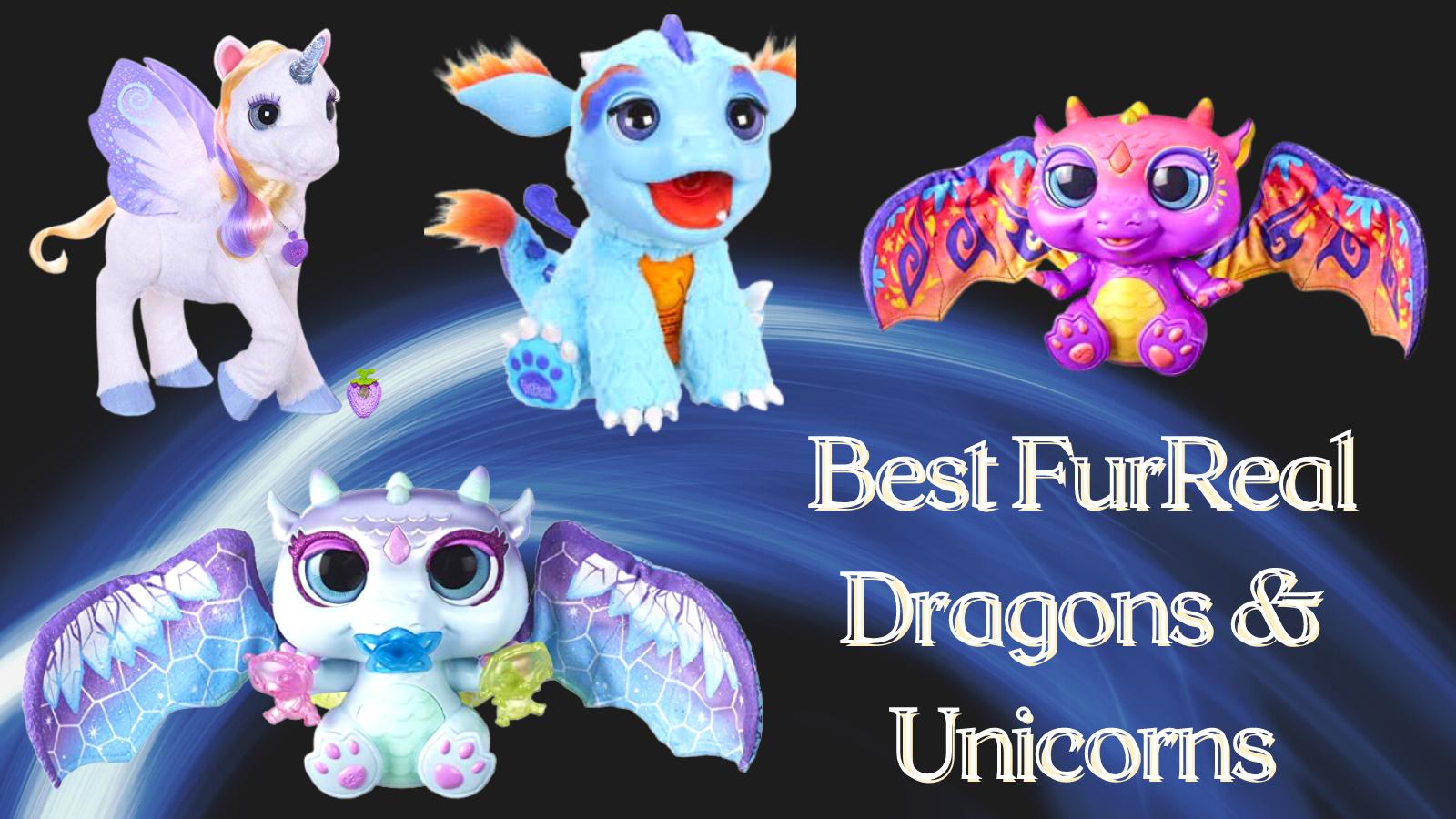 Best FurReal Dragons & Unicorns.