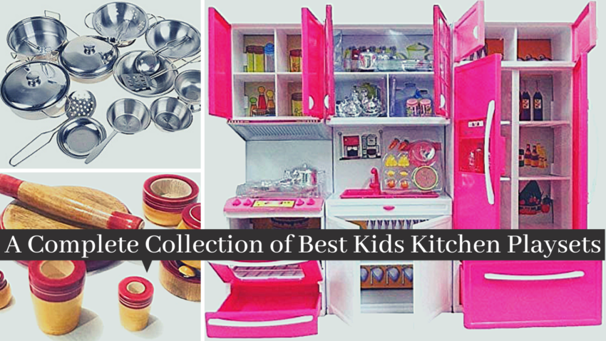 a complete collection of best kids kitchen playsets