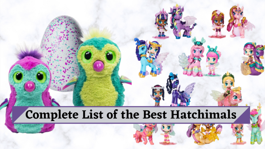 complete list of the Best Hatchimals