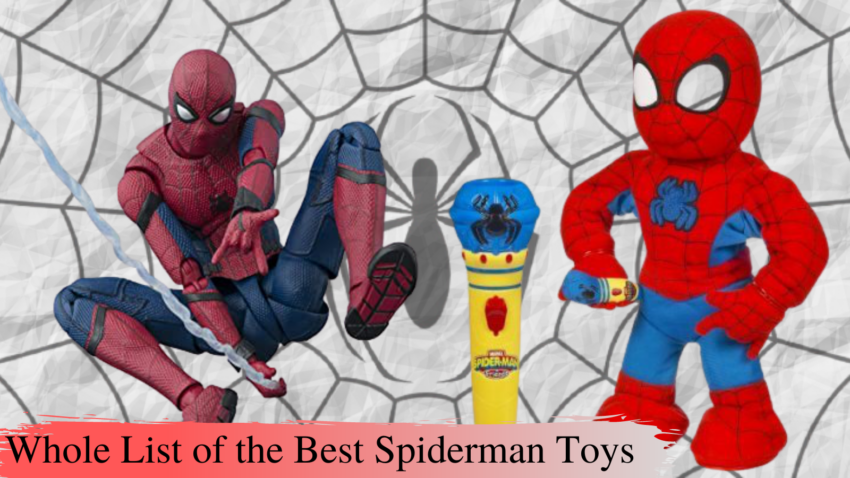 Whole list of the best Spiderman Toys