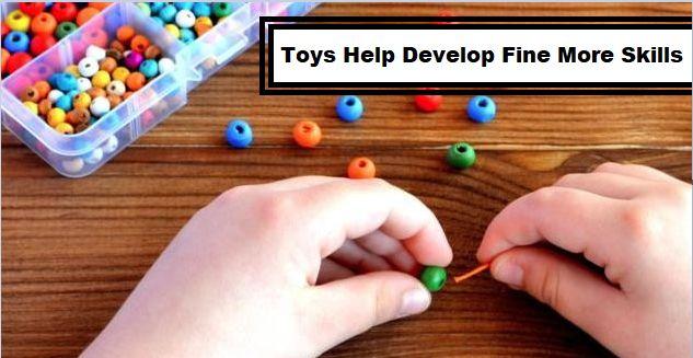 toys to develop fine motor skills