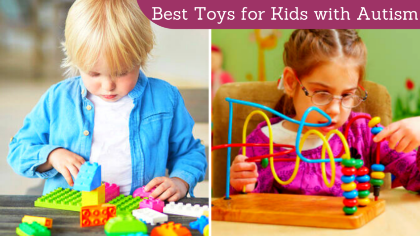 Best Toys for Kids with Autism.